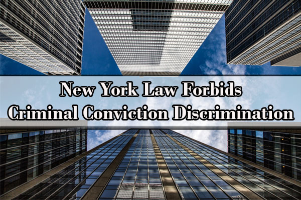 criminal record and employment discrimination, Criminal Conviction Discrimination