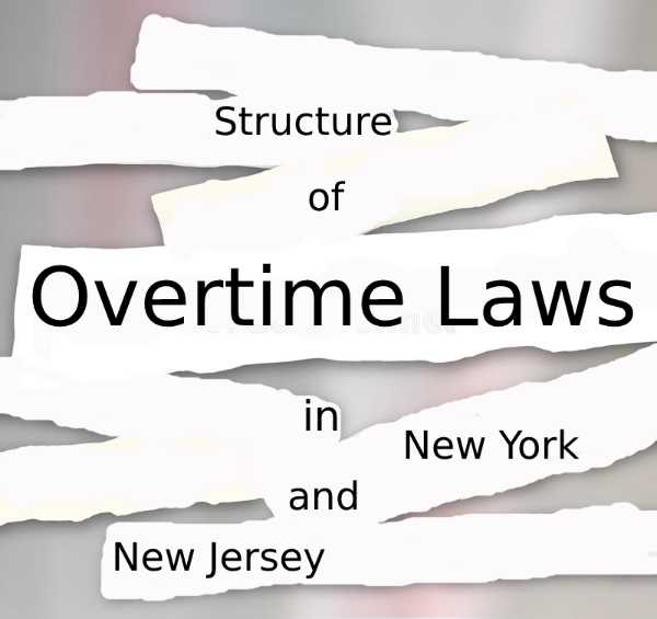 Overworked and Underpaid: The Story of New York and New Jersey Overtime Laws. The Law Offices of Yuriy Moshes