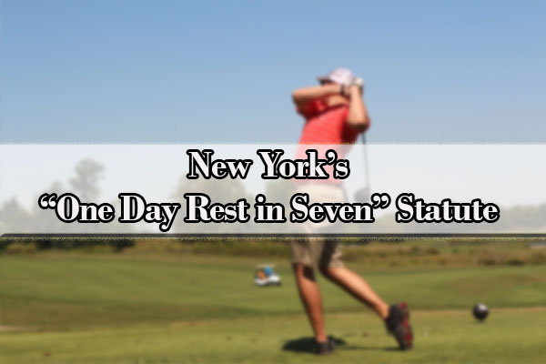 "New York's ""One Day Rest in Seven"" Statute"