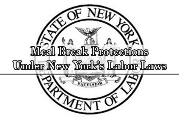 lunch break laws NY, NYS labor laws lunch break, NYC labor laws breaks