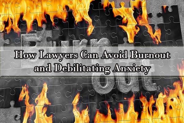 debilitating anxiety, lawyer depression, lawyer burnout