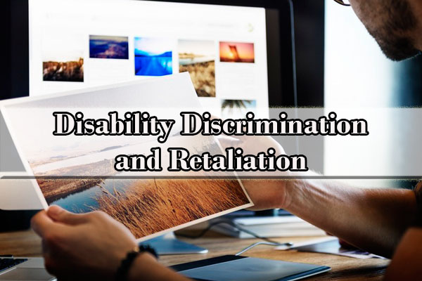 Disability Discrimination and Retaliation