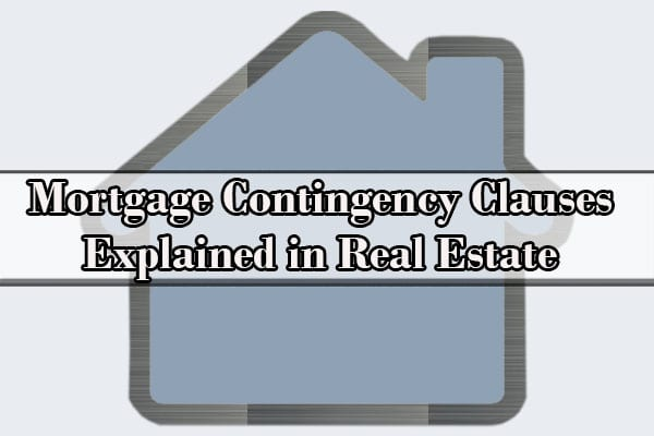 Mortgage Contingency Clauses In Real Estate Real Estate Lawyers
