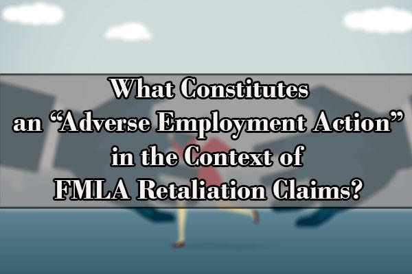 adverse employment action, FMLA retaliation