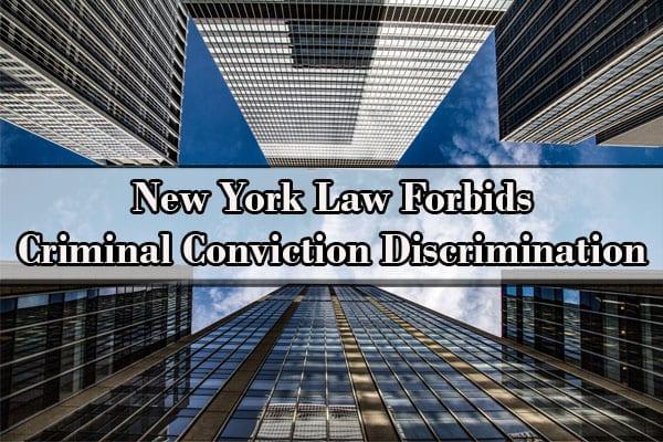 criminal record and employment discrimination, Criminal Conviction Discrimination