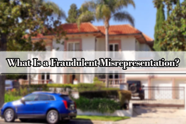 What Is a Fraudulent Misrepresentation?