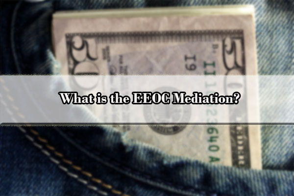 What is the EEOC Mediation?