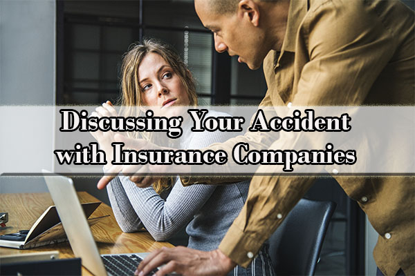 Discussing Your Accident with Insurance Companies