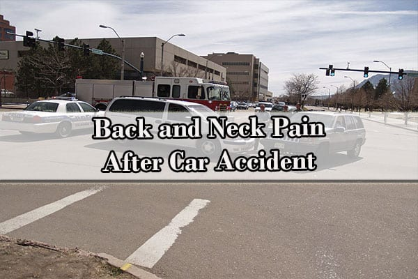 Back and Neck Pain After Car Accident