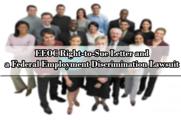 EEOC Right-to-Sue Letter and a Federal Employment Discrimination Lawsuit