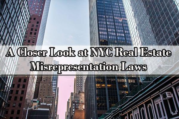 a closer look at NYC Real Estate Misrepresentation Laws