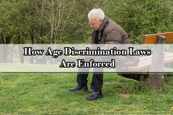 How Age Discrimination Laws Are Enforced