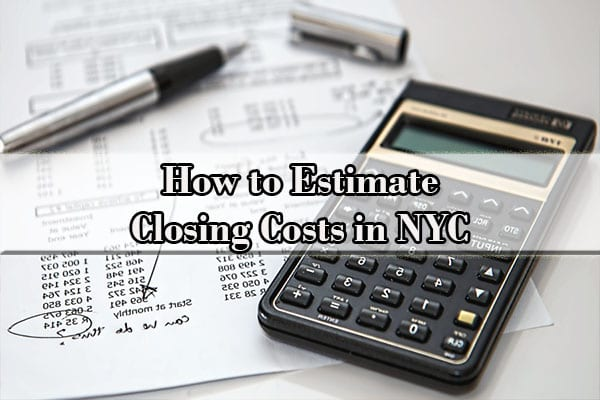 How to Estimate Closing Costs in NYC