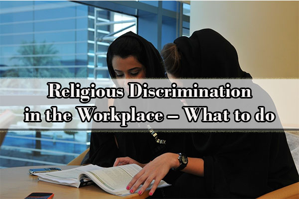 Religious Discrimination in the Workplace – What to do