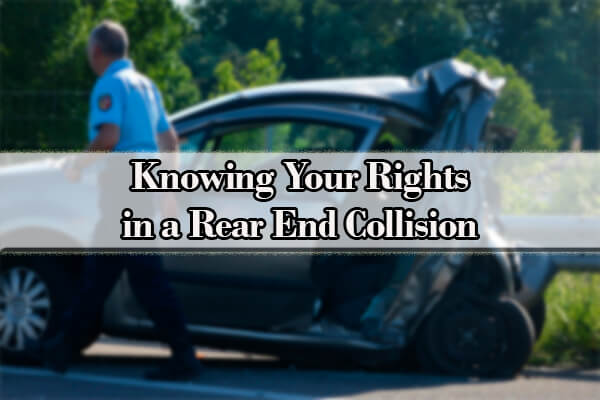 Knowing Your Rights In A Rear End Collision