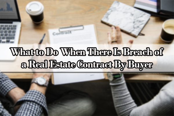 What to Do When There Is Breach of a Real Estate Contract