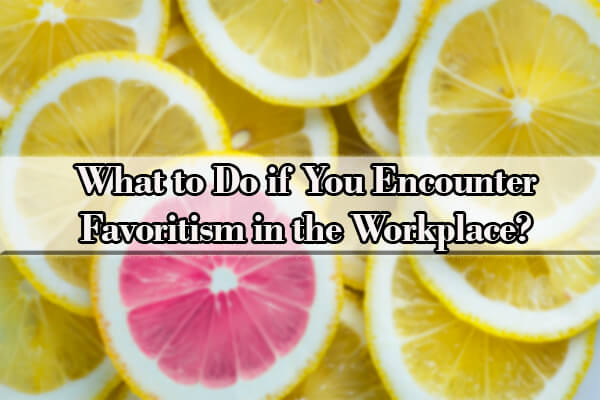 favoritism in the workplace