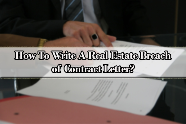 What to Do When There Is Breach of a Real Estate Contract By Buyer