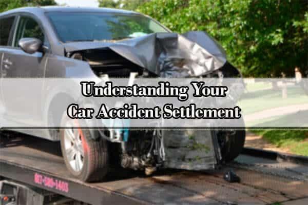 Understanding Your Car Accident Settlement
