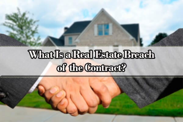 What to Do When You Bought a House and There Is a Breach of Real Estate Contract By Seller