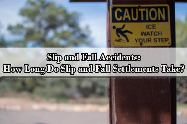 how long do slip and fall settlements take