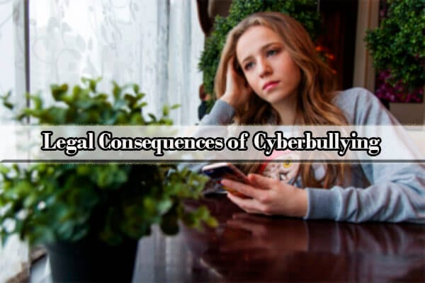 Legal Consequences of Cyberbullying