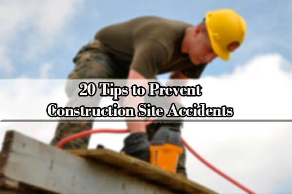 20 Tips to Prevent Construction Site Accidents