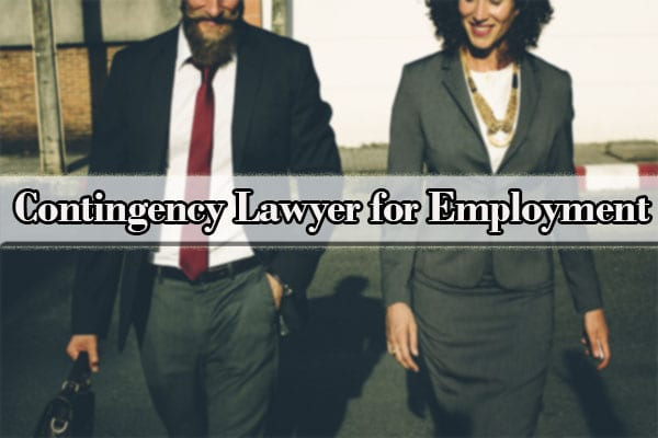 Contingency Lawyer for Employment