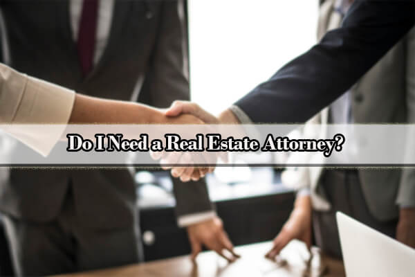 do i need a real estate attorney