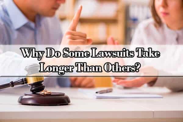how long do lawsuits last