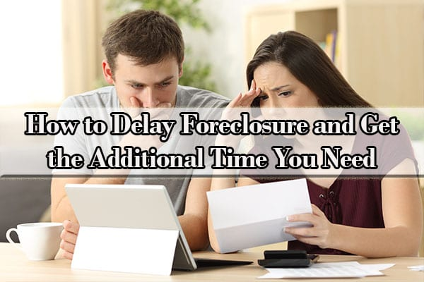 delay foreclosure