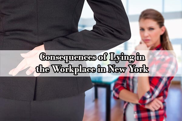consequences of lying in the workplace