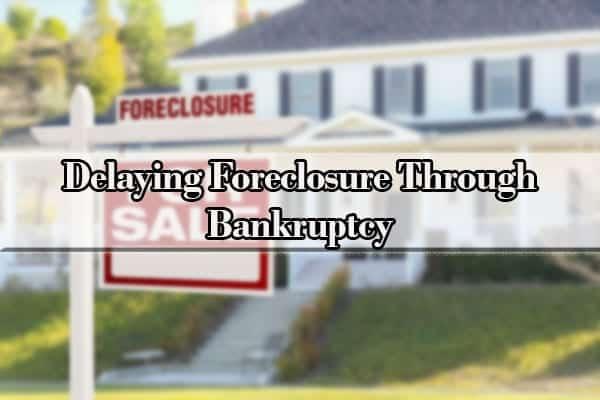 how to postpone foreclosure