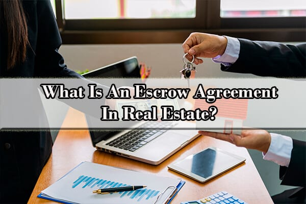what is an escrow agreement in real estate