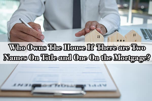 two names on title one on mortgage