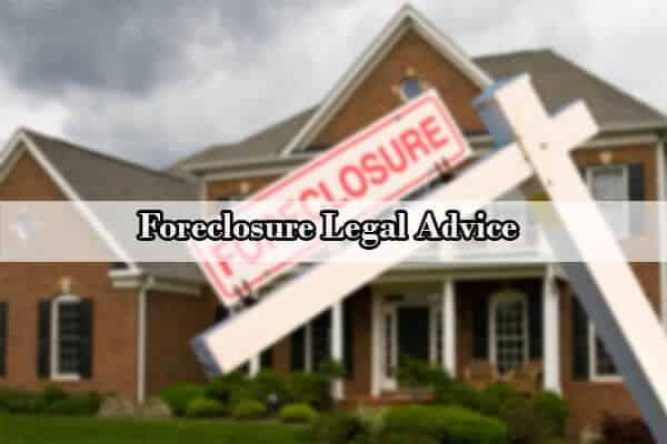 foreclosure legal advice