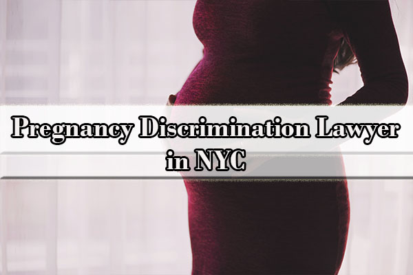 Pregnancy Discrimination Lawyer in NYC