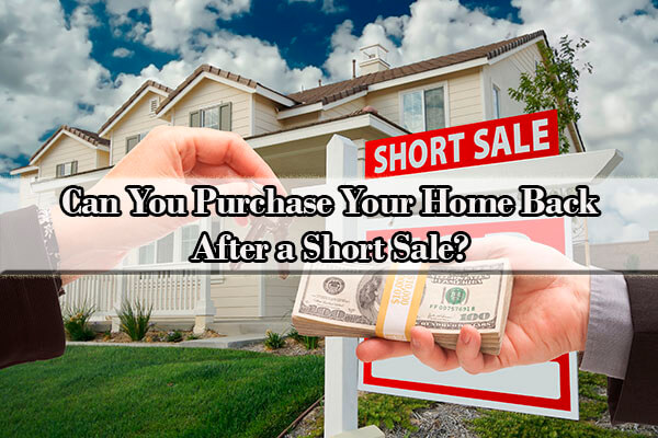 can i buy back my short sale home